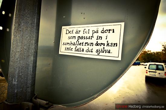 Det är fel på dom som passar in i samhället. Foto: Christer Hedberg | christerhederg.se