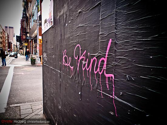 Be Kind. Foto: Christer Hedberg | christerhedberg.se